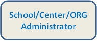 Image that says School Center Org Administrator